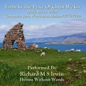 Forth In The Peace Of Christ We Go (Duke Street, Organ) by Richard M.S. Irwin