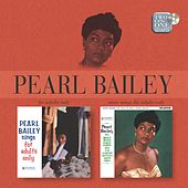 Sings Songs For Adults/More Songs For Adults Only de Pearl Bailey