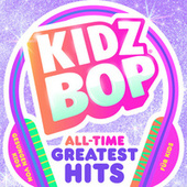 KIDZ BOP All-Time Greatest Hits von KIDZ BOP Kids
