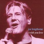 I Wish You Love by Joe Longthorne