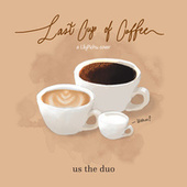 Last Cup of Coffee von Us The Duo