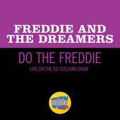 Do The Freddie (Live On The Ed Sullivan Show, April 25, 1965) by Freddie and the Dreamers
