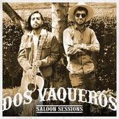 Dos Vaqueros - Saloon Sessions. de Nicolás Marín