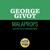 Malaprops (Live On The Ed Sullivan Show, July 27, 1958) by George Givot
