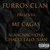Me Cagas by Furros Clan