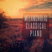Melancholic Classical Piano by Various Artists