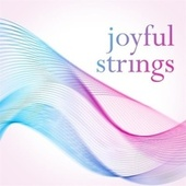 Joyful Strings by Various Artists