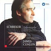 Schreker: Orchesterwerke by James Conlon