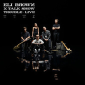 Trouble (Talk Show Live Session) by Eli Brown
