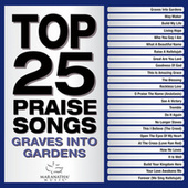 Top 25 Praise Songs - Graves Into Gardens de Marantha Music