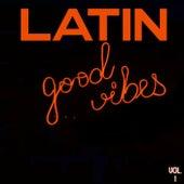 Latin Good Vibes Vol. 1 de Various Artists
