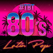 #TBT 80's Latin Pop by Various Artists