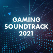 Gaming Soundtrack 2021 by Various Artists