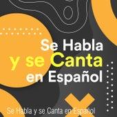 Se Habla y Se Canta en Español by Various Artists