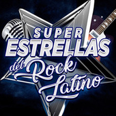 Superestrellas del Rock Latino by Various Artists