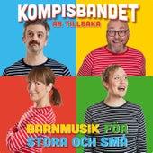 Kompisbandet är tillbaka: Barnmusik för stora och små von Kompisbandet