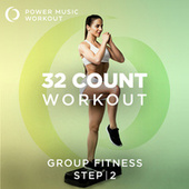 32 Count Workout - Step Vol. 2 (Nonstop Group Fitness 128 BPM) von Power Music Workout