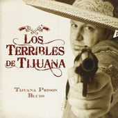 Tijuana Prison Blues von Los Terribles De Tijuana