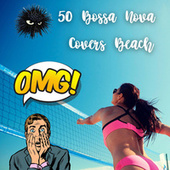50 Bossa Nova Covers Beach by Fahia Buche