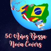 50 Años Bossa Nova Covers by Fahia Buche
