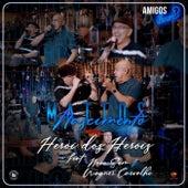 Herói dos Heróis (Amigos Live 3) [feat. Novo Som & Wagner Carvalho] de Mattos Nascimento