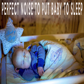 Perfect Noise To Put Baby To Sleep by Color Noise Therapy