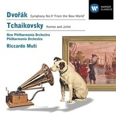 Dvorák: Symphony No.9 'From the New World' - Tchaikovsky: Romeo and Juliet von Riccardo Muti