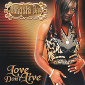 Love Don't Live (U Abandoned Me) de Gangsta Boo