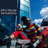 afro House Sensation by Various Artists