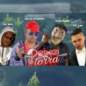 Deixei Ela Torra (feat. MC Lan) (Brega Funk) by O Excluído Barca Na Batida