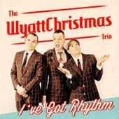 I've Got Rhythm de WyattChristmas Trio