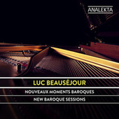 New Baroque Sessions by Luc Beauséjour