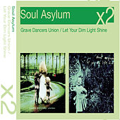 Grave Dancers Union/Let Your Dim Light Shine von Soul Asylum