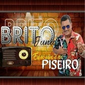 Eu Só Vivo É no Piseiro (Ao Vivo) by Brito Junior
