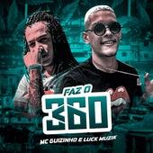 Faz o 360 by luck muzik mc guizinho dr