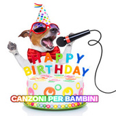 Happy Birthday Canzoni per bambini de Various Artists