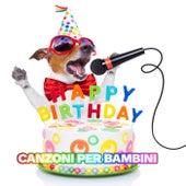 Happy Birthday Canzoni per bambini van Various Artists