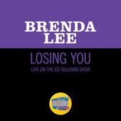 Losing You (Live On The Ed Sullivan Show, May 12, 1963) von Brenda Lee