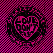 Love Don't Fade (Majestic Remix) by DJ S.K.T