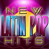 New Latin Pop Hits by Various Artists