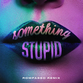 Something Stupid (Rompasso Remix) de Jonas Blue