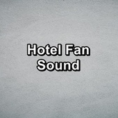 Hotel Fan Sound by White Noise Sleep Therapy