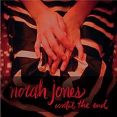 Until The End von Norah Jones