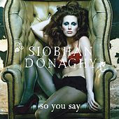 So You Say de Siobhan Donaghy