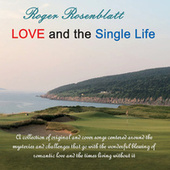 Love and the Single Life de Roger Rosenblatt