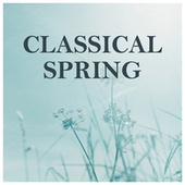 Classical Spring von Various Artists