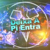 Deixa A Pi Entra by Dj Dasch