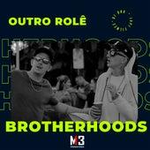 Outro Rolê de Brotherhoods
