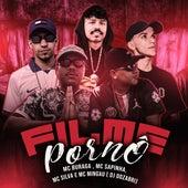 Filme Pornô (feat. DJ Dozabri & Silva Mc) by Mc Sapinha MC Buraga