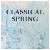 Classical Spring: Mozart - Vivaldi de Wolfgang Amadeus Mozart